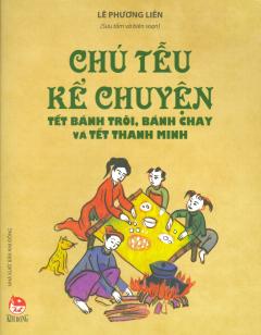 Chú Tễu Kể Chuyện Tết Bánh Trôi, Bánh Chay Và Tết Thanh Minh
