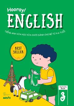 Hooray! English - Tiếng Anh Vừa Học Vừa Chơi Dành Cho Bé Từ 4-6 Tuổi (Activity Book 3)