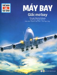 Thế Nào Và Tại Sao: Máy Bay - Giấc Mơ Bay