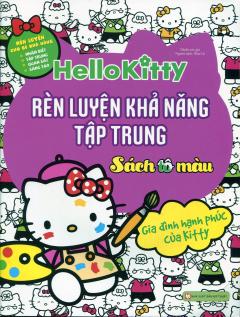 Hello Kitty - Rèn Luyện Khả Năng Tập Trung (Sách Tô Màu)