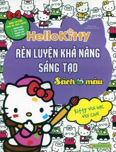 Hello Kitty - Rèn Luyện Khả Năng Sáng Tạo (Sách Tô Màu)