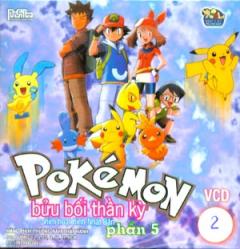 Pokémon Bửu Bối Thần Kỳ - Phim Hoạt Hình Nhật Bản - Phần 5 (Tập 2 - VCD)