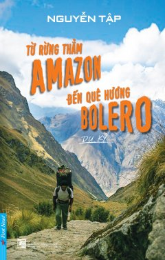 Từ Rừng Thẳm Amazon Đến Quê Hương Bolero