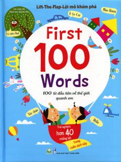 First 100 Words - 100 Từ Đầu Tiên Về Thế Giới Quanh Em