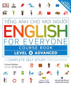 Tiếng Anh Cho Mọi Người - English For Everyone Course Book Level 4 Advanced (Kèm 1 CD)