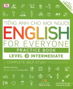 Tiếng Anh Cho Mọi Người - English For Everyone Practice Book Level 3 Intermediate (Kèm 1 CD)