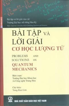 Bài Tập Và Lời Giải Cơ Học Lượng Tử (Problems And Solutions On Quantum Mechanics)