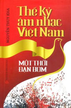 Thế Kỷ Âm Nhạc Việt Nam - Một Thời Đạn Bom