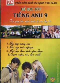 Để Học Tốt Tiếng Anh 9 - Trợ Giúp Học Sinh Chuẩn Bị vào Lớp 10 (CD-ROM)