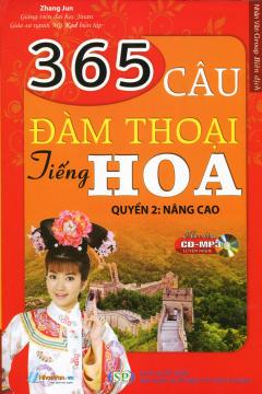 365 Câu Đàm Thoại Tiếng Hoa - Quyển 2: Nâng Cao (Kèm 1 CD)