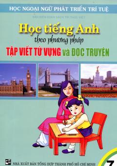 Học Tiếng Anh Theo Phương Pháp Tập Viết Từ Vựng Và Đọc Truyện - Tập 7