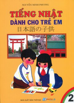 Tiếng Nhật Dành Cho Trẻ Em - Tập 2