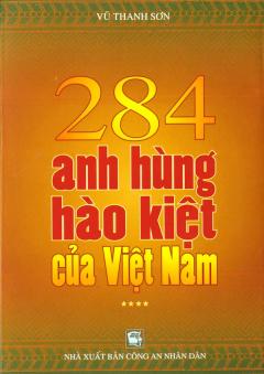 284 Anh Hùng Hào Kiệt Của Việt Nam (Tập 4)