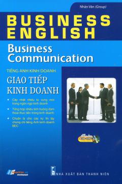 Tiếng Anh Kinh Doanh - Giao Tiếp Kinh Doanh (Kèm 1 CD)