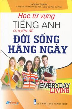 Học Từ Vựng Tiếng Anh Chuyên Đề Đời Sống Hàng Ngày