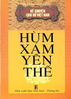 Kể Chuyện Lịch Sử Việt Nam - Hùm Xám Yên Thế