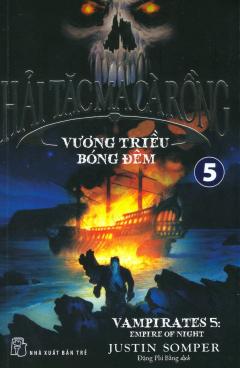 Hải Tặc Ma Cà Rồng - Tập 5: Vương Triều Bóng Đêm