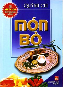 Món Bò - 60 Món Ăn Được Nhiều Người Ưa Thích