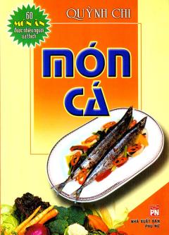 Món Cá - 60 Món Ăn Được Nhiều Người Yêu Thích