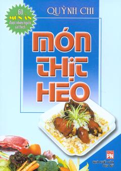 Món Thịt Heo - 60 Món Ăn Được Nhiều Người Ưa Thích
