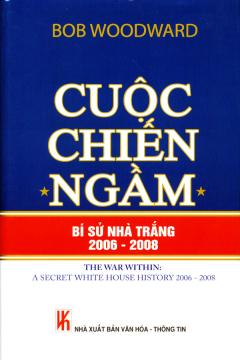 Cuộc Chiến Ngầm - Bí Sử Nhà Trắng 2006 - 2008