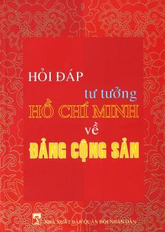 Hỏi Đáp Tư Tưởng Hồ Chí Minh Về Đảng Cộng Sản