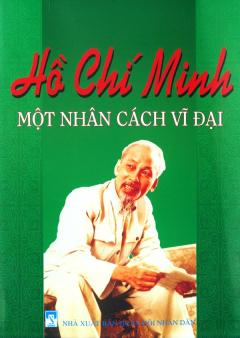 Hồ Chí Minh Một Nhân Cách Vĩ Đại