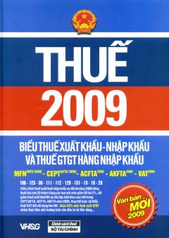 Thuế 2009 - Biểu Thuế Xuất Khẩu - Nhập Khẩu Và Thuế GTGT Hàng Nhập Khẩu