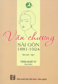 Văn Chương Sài Gòn 1881 - 1924 (Văn Xuôi - Tập 1)