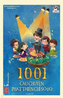 1001 Câu Chuyện Phát Triển Chỉ Số EQ (Tái Bản 2017)