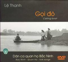 Lệ Thanh - Gọi Đò (Dân Ca Quan Họ Bắc Ninh - DVD)