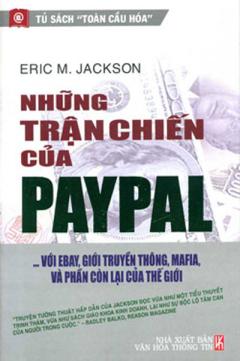 Những Trận Chiến Của Paypal - Với Ebay, Giới Truyền Thông, Mafia, Và Phần Còn Lại Của Thế Giới
