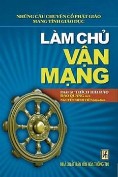 Làm Chủ Vận Mạng - Những Câu Chuyện Cổ Phật Giáo Mang Tính Giáo Dục