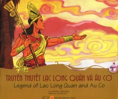 Truyền Thuyết Lạc Long Quân Và Âu Cơ (Song Ngữ)