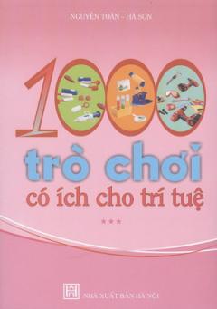 1000 Trò Chơi Có Ích Cho Trí Tuệ - Tập 3