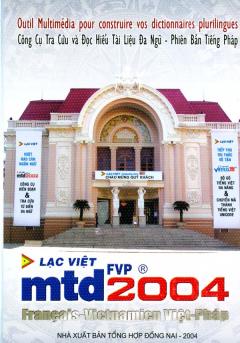 Công Cụ Tra Cứu Và Đọc Hiểu Tài Liệu Đa Ngữ - Phiên Bản Tiếng Pháp (mtd FVP 2004 - CD)
