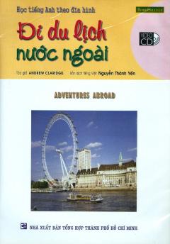 Học Tiếng Anh Theo Đĩa Hình - Đi Du Lịch Nước Ngoài (Kèm 1 VCD)