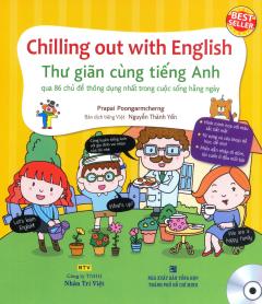 Chilling Out With English - Thư Giãn Cùng Tiếng Anh (Kèm 1 CD)