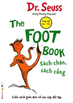 The Foot Book - Sách Chân, Sách Cẳng (Song Ngữ)