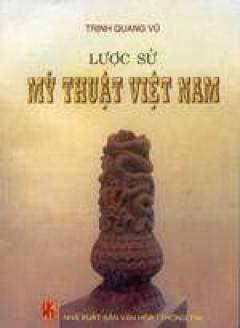 Lược sử Mỹ thuật Việt Nam (Thời kỳ cổ đại và phong kiến)
