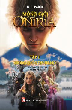Mộng Giới Oniria - Tập 1: Vương Quốc Trong Mơ