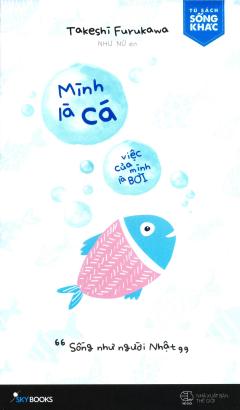 Mình Là Cá, Việc Của Mình Là Bơi