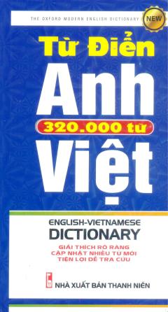 Từ Điển Anh - Việt (Khoảng 320.000 Từ) - Tái Bản 2017