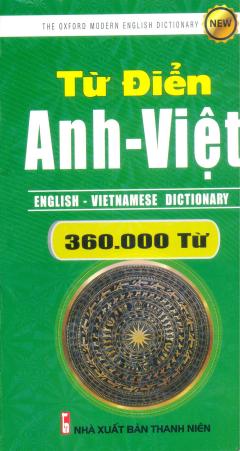 Từ Điển Anh - Việt (Khoảng 360.000 Từ) - Tái Bản 2017