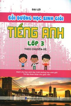 Bồi Dưỡng Học Sinh Giỏi Tiếng Anh Lớp 3 Theo Chuyên Đề