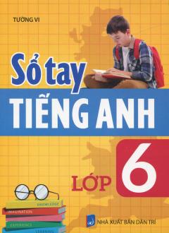 Sổ Tay Tiếng Anh Lớp 6
