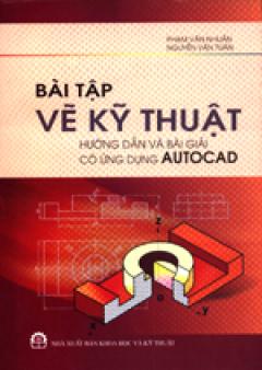 Bài Tập Vẽ Kỹ Thuật Hướng Dẫn Và Bài Giải Có Ứng Dụng Autocad