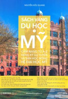 Sách Vàng Du Học Mỹ - Tập 1: Cẩm Nang Từ A-Z Đăng Ký Dự Tuyển Và Săn Học Bổng Hệ Đại Học Mỹ