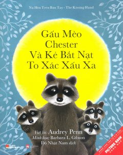 Picture Book Song Ngữ - Gấu Mèo Chester Và Kẻ Bắt Nạt To Xác Xấu Xa
