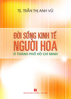 Đời Sống Kinh Tế Người Hoa Ở Thành Phố Hồ Chí Minh